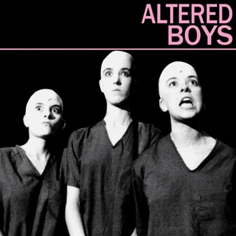 "ALTERED BOYS ""ALTERED BOYS"""