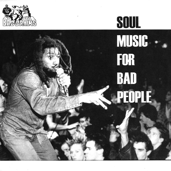 "BAD BRAINS ""SOUL MUSIC FOR BAD PEOPLE"""