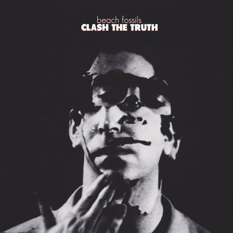"BEACH FOSSILS ""CLASH THE TRUTH"""