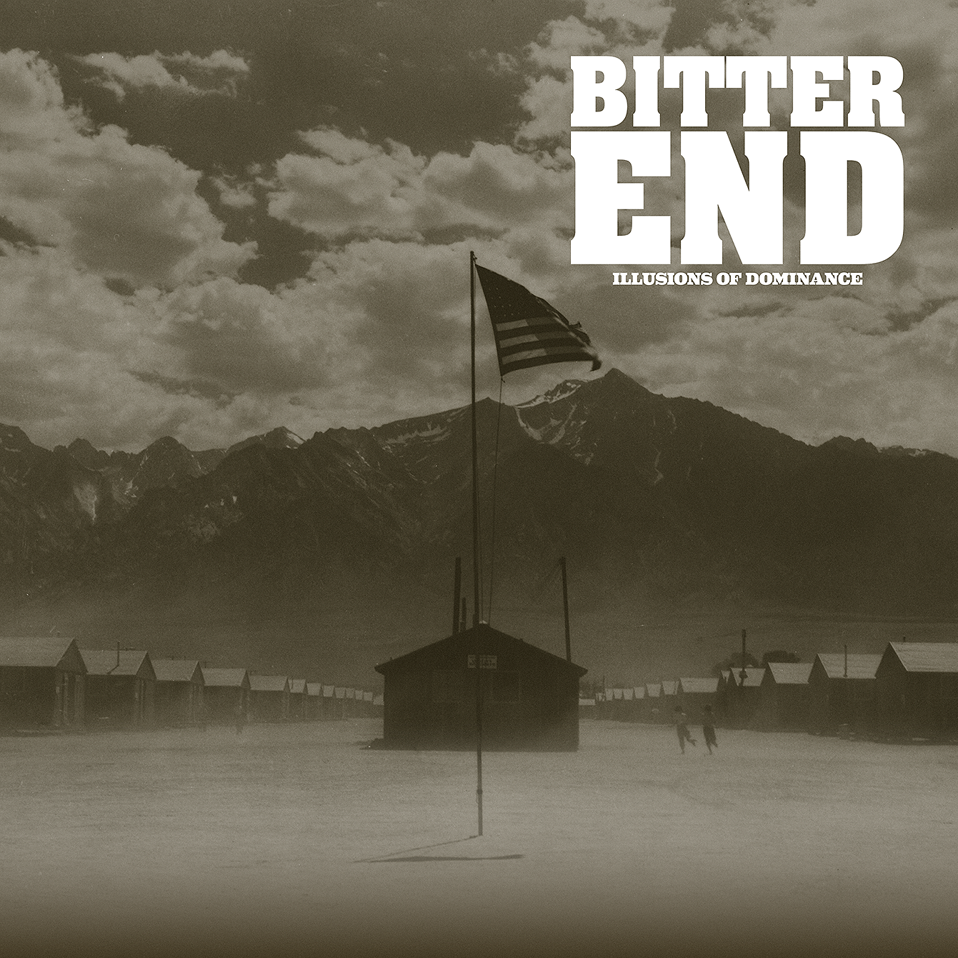 "BITTER END ""ILLUSIONS OF DOMINANCE"""