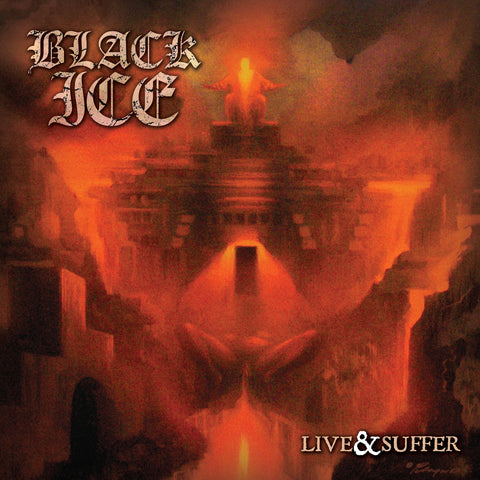 "BLACK ICE ""LIVE & SUFFER"""