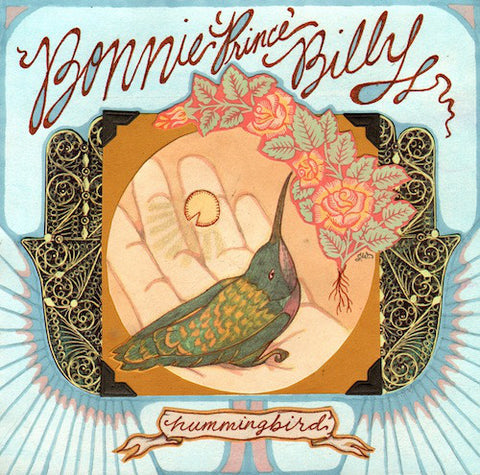 "BONNIE 'PRINCE' BILLY ""HUMMINGBIRD"""