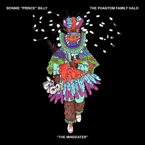 "BONNIE 'PRINCE' BILLY & THE PHANTOM FAMILY HALO ""THE MINDEATER"""