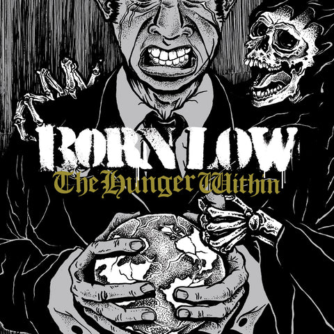 "BORN LOW ""THE HUNGER WITHIN"""