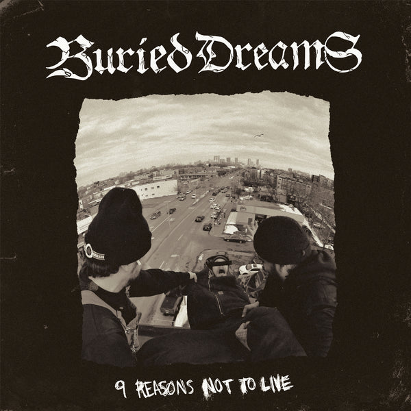 "BURIED DREAMS ""9 REASONS NOT TO LIVE"""