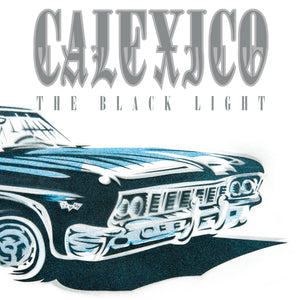 "CALEXICO ""THE BLACK LIGHT"""