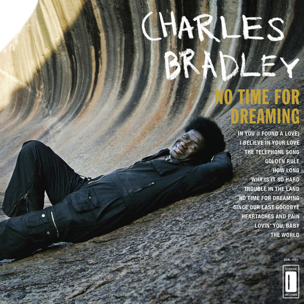 "CHARLES BRADLEY ""NO TIME FOR DREAMING"""