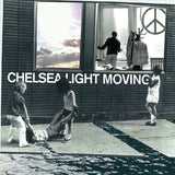 "CHELSEA LIGHT MOVING ""CHELSEA LIGHT MOVING"""