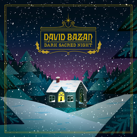 "DAVID BAZAN ""DARK SACRED NIGHT"""