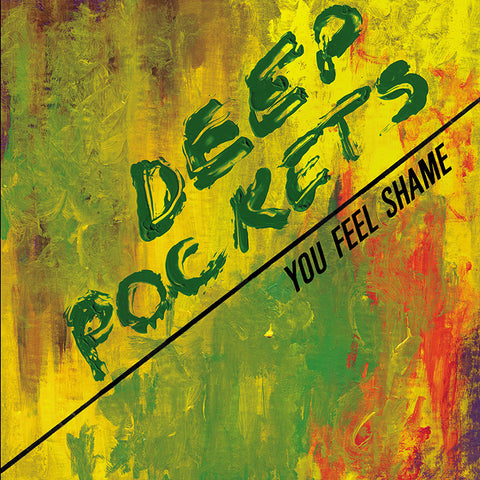 "DEEP POCKETS ""YOU FEEL SHAME"""