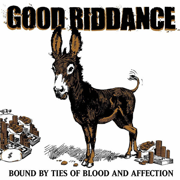 "GOOD RIDDANCE ""BOUND BY TIES OF BLOOD AND AFFECTION"""