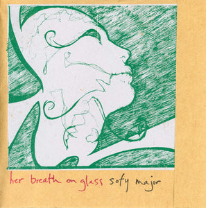 "HER BREATH ON GLASS / SOFY MAJOR ""HER BREATH ON GLASS / SOFY MAJOR"""