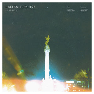 "HOLLOW SUNSHINE ""BRING GOLD"""
