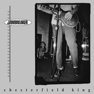 "JAWBREAKER ""CHESTERFIELD KING"""