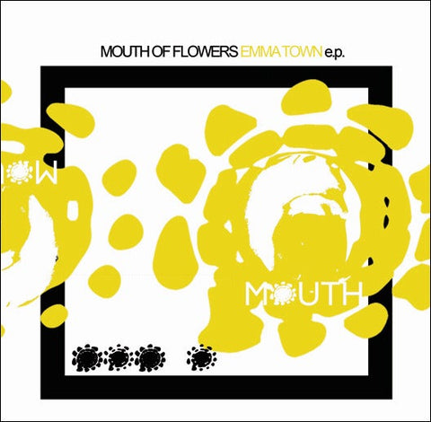 "MOUTH OF FLOWERS ""EMMA TOWN"""