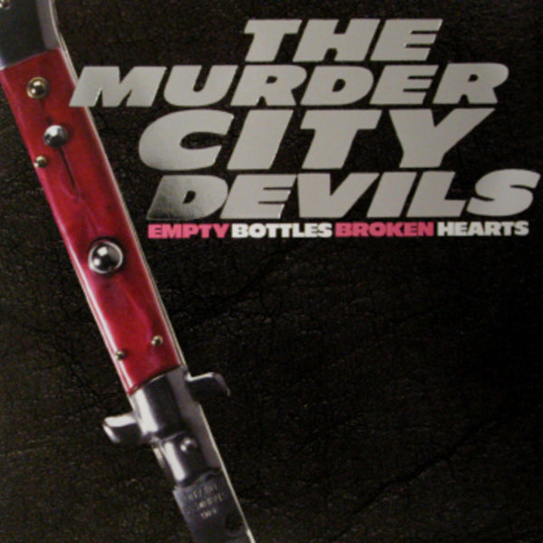 "MURDER CITY DEVILS ""EMPTY BOTTLES BROKEN HEARTS"""