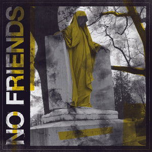 "NO FRIENDS ""TRADITIONAL FAILURES"""