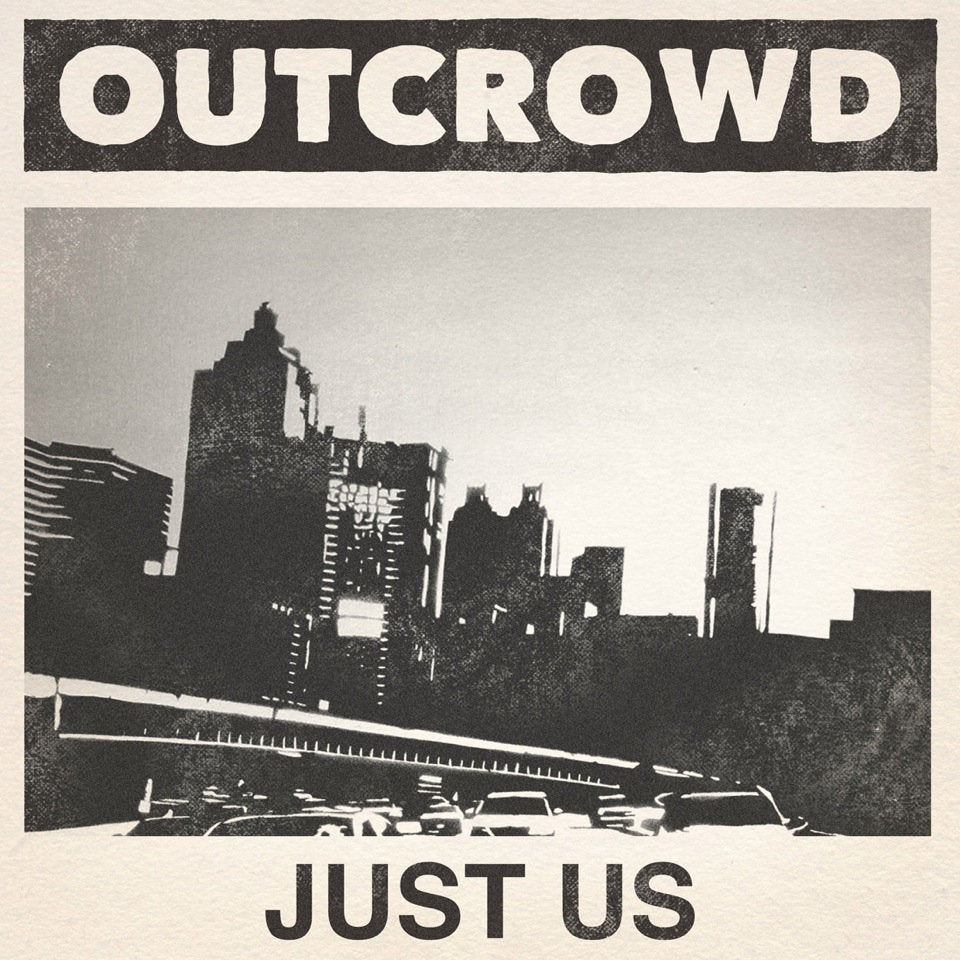 "OUT CROWD ""JUST US"""