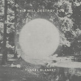"THIS WILL DESTROY YOU ""TUNNEL BLANKET"""