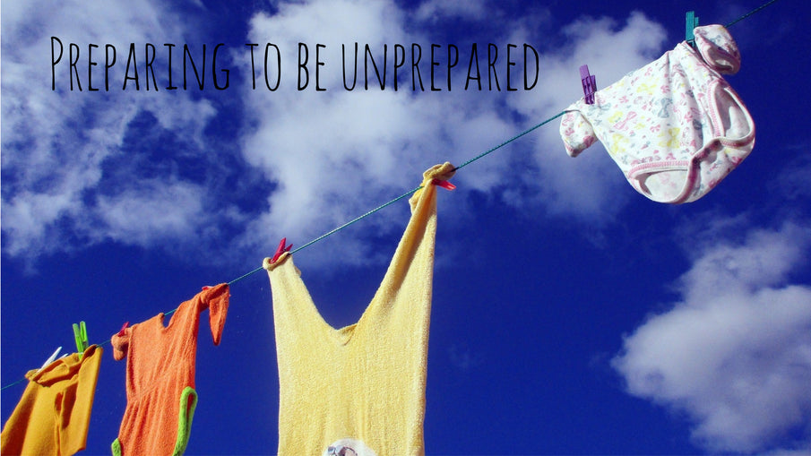 Preparing to be Unprepared (Fatherhood Series - Part 4)