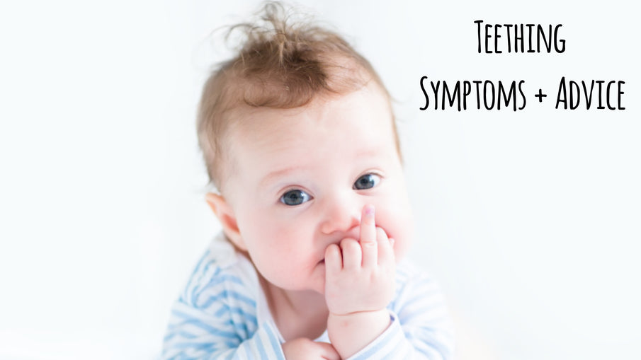 Teething Symptoms and Advice