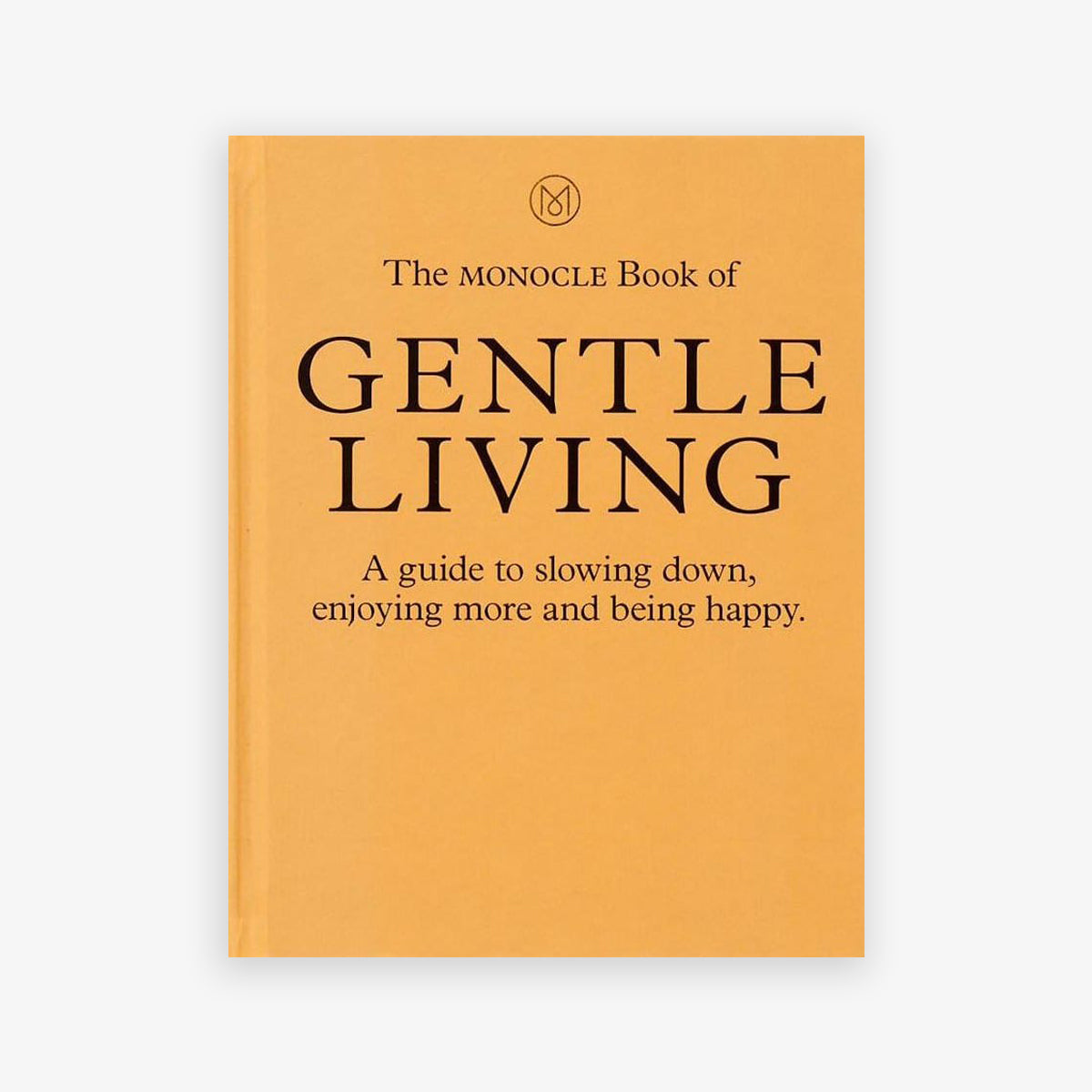 BOOK 'THE MONOCLE BOOK OF GENTLE LIVING'