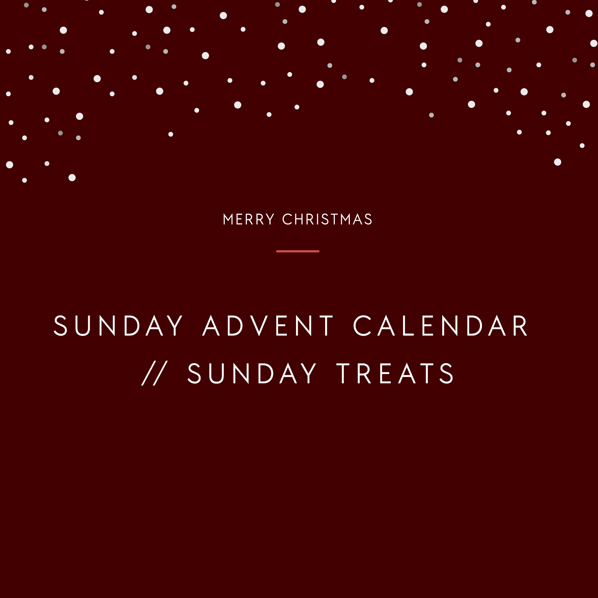 SUNDAY ADVENT CALENDAR 2019 // SUNDAY TREATS