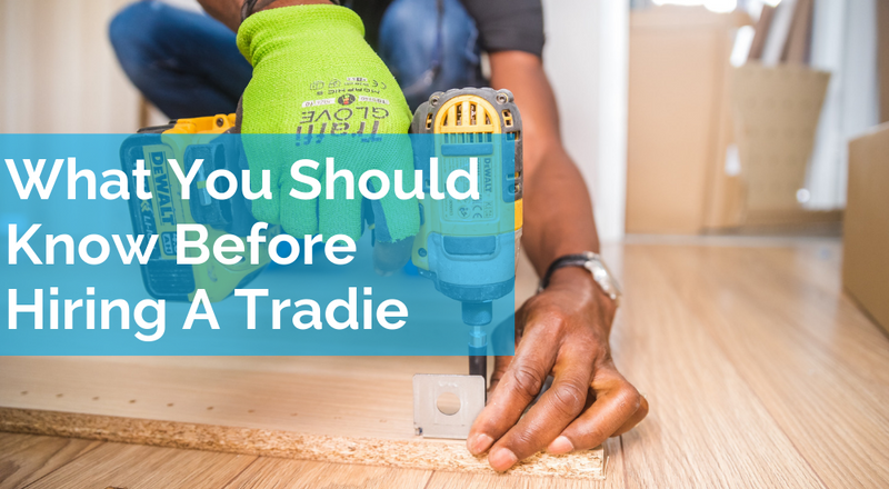 5 Things You Must Know Before You Hire A Tradesperson