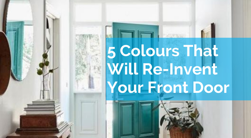 5 Colours That Will Re-Invent Your Front Door