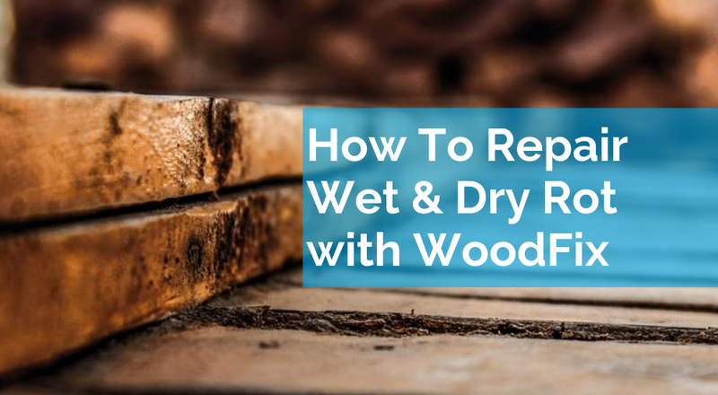 How To Repair Wet & Dry Rot with WoodFix