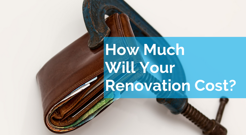 How Much Will Your Renovation Cost?
