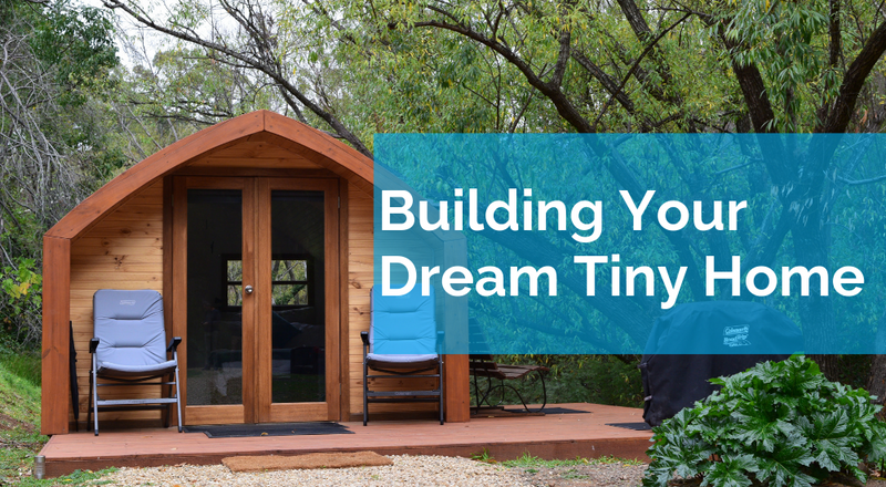 Building Your Dream Tiny Home