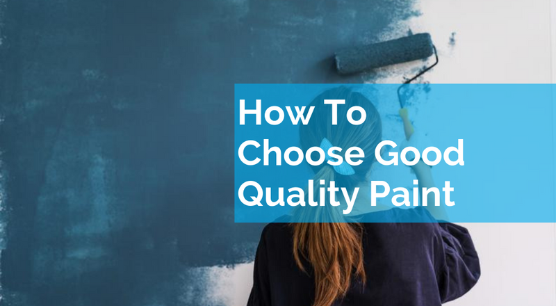 How To Choose Good Quality Paint