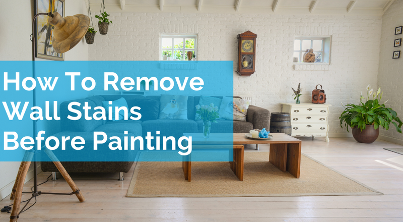 How To Remove Wall Stains Before Painting