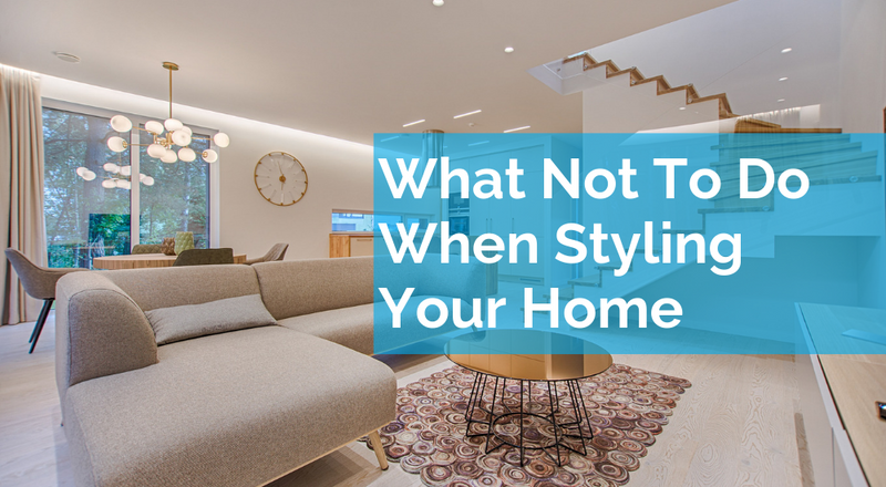 What Not To Do When Styling Your Home