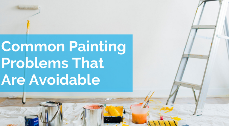 Common Painting Problems That Are Avoidable