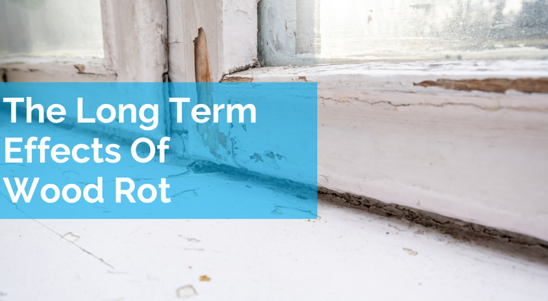The Long Term Effects Of Wood Rot