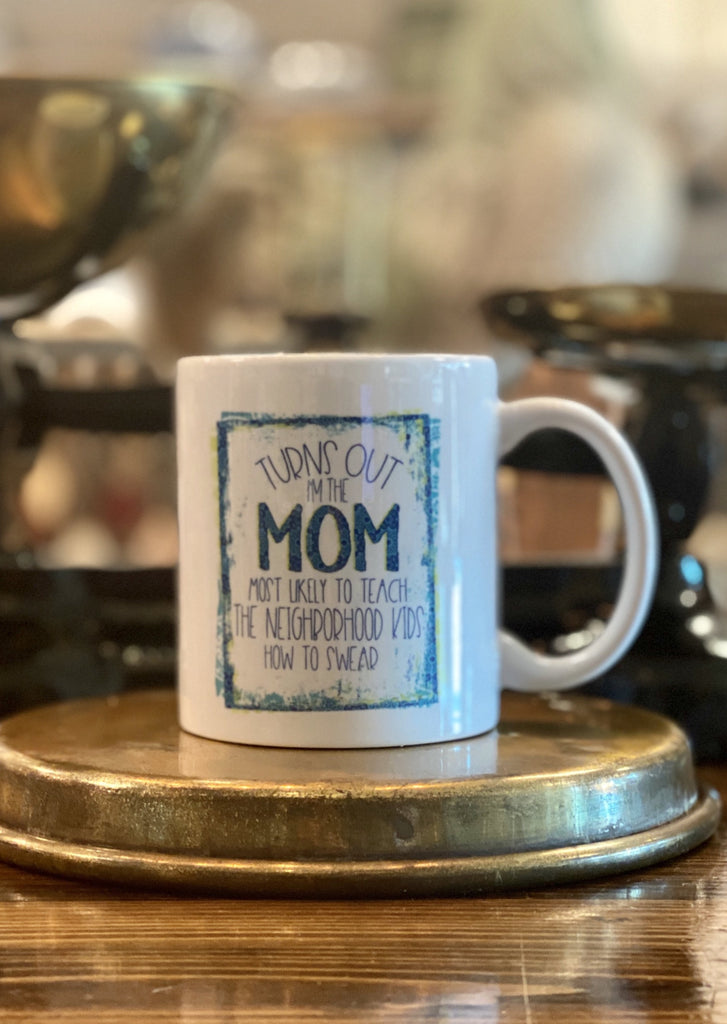 Turns Out I'm The Mom Mug - Southern Native