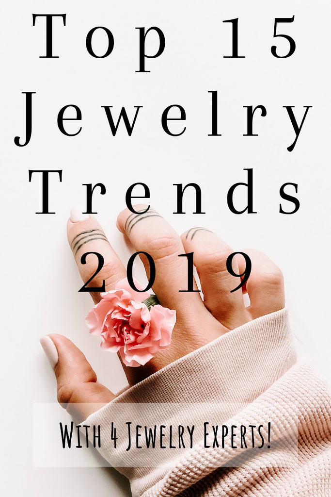 Top 15 Jewelry Trends 2019 (With 4 Jewelry Experts!)