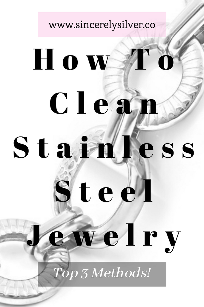 Top 3 Methods For How To Clean Stainless Steel Jewelry