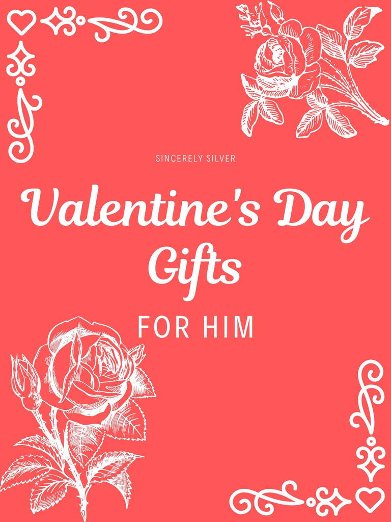 Valentines Day Gifts For Him Sincerely Silver