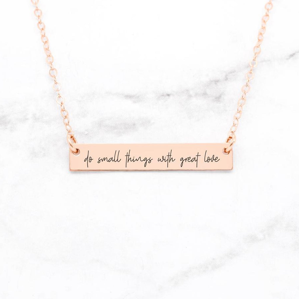 Do Small Things With Great Love - Custom Quote Bar Necklace