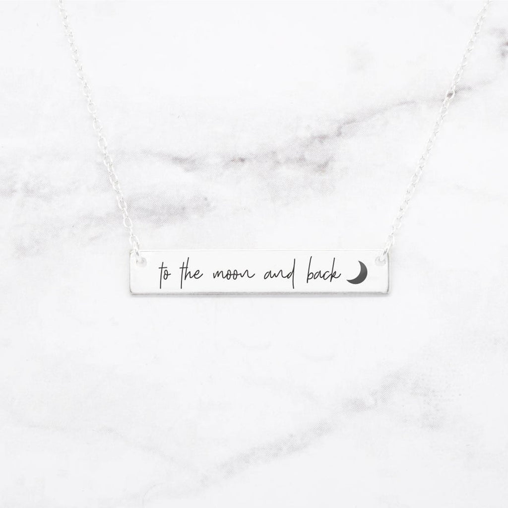 To The Moon And Back Necklace - Sterling Silver Quote Bar Necklace