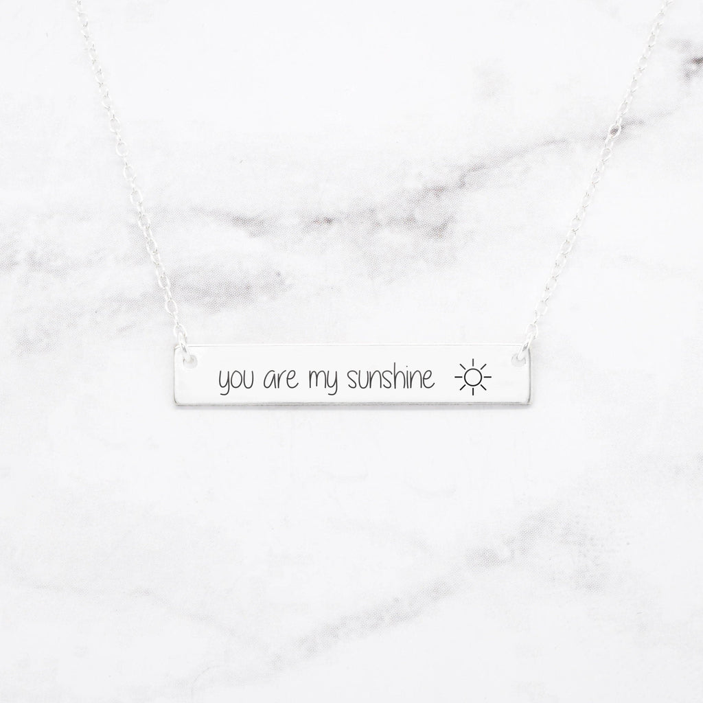 You Are My Sunshine Necklace - Sterling Silver Bar Necklace