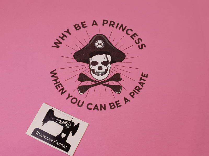 Why Be a Princess, Be a Pirate - PINK - Panels On Demand