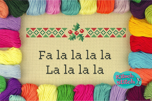 Fa La La La La - Cross Stitch Pattern - Kitsch Stitch Studio