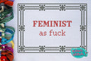 Feminist As F*** - Cross Stitch Pattern - Kitsch Stitch Studio