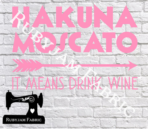 Hakuna Moscato - Cutting File - SVG/JPG/PNG