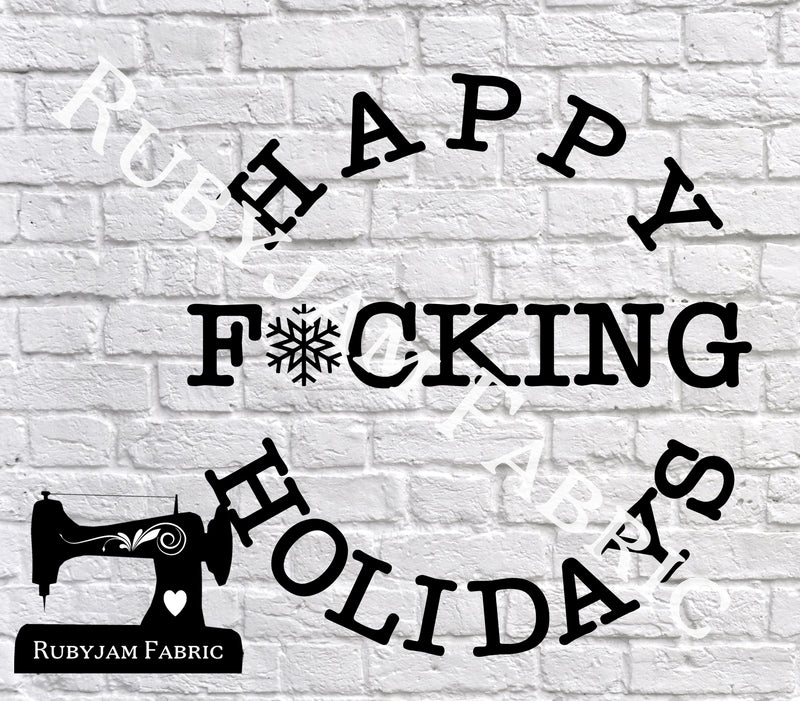 Happy F*cking Holidays - Cutting File - SVG/JPG/PNG