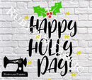 Happy Holly Days - Cutting File - SVG/JPG/PNG